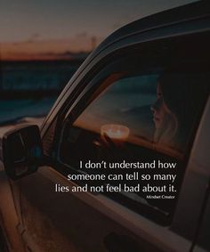 I dont understand how someone can tell so many lies..