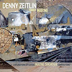 Denny Zeitlin: Early Wayne: Explorations of Classic Wayne Shorter Compositions jazz review by Dan McClenaghan, published on July 13, 2016. Find thousands reviews at All About Jazz!