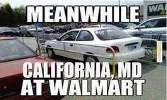 California, Maryland Walmart lol #somd