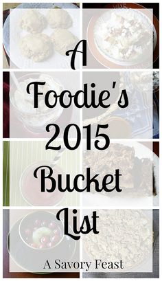 A Foodie's 2015 Bucket List, filled with great ideas for food lovers to cross off in the next year!