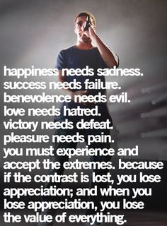 Happiness needs sadness. Success needs failure. #mens #quote #kysa