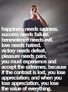 Happiness needs sadness. Success needs failure. #mens #quote #kysa