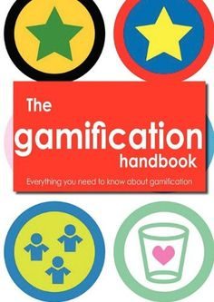 The gamification Handbook - Everything you need to know about gamification by Robert Hunter. $29.95. Publisher: Tebbo (April 6, 2011). Publication: April 6, 2011