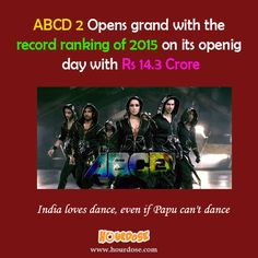 ABCD 2 Opens grand with the record ranking of 2015 on its openig day with Rs 14.3 Crore