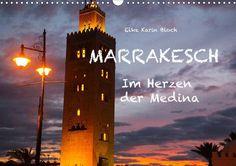 Marrakesch - Im Herzen der Medina - CALVENDO Kalender von Elke Karin Bloch - #marrakesch #marokko