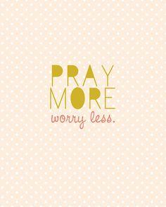 Pray More. Worry Less. Art Printable