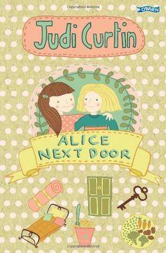 Alice Next Door (Alice and Megan) by Judi Curtin