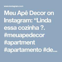 """Meu Apê Decor on Instagram: """"Linda essa cozinha 😍. #meuapedecor #apartment #apartamento #decoração #decoration #inspiração #inspiration #pinterest"""""""