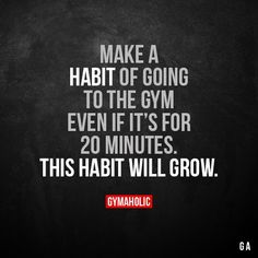 Make a habit of going to the gym