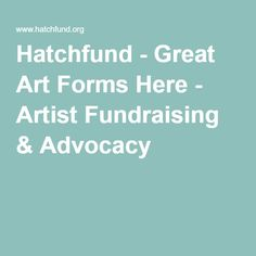 Hatchfund - Great Art Forms Here - Artist Fundraising & Advocacy