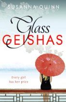 Glass Geishas  By Susanna Quinn.   To Steph, working as a bar hostess in Japan sounds too good to be true. Friends say she can earn a fortune simply by flirting with drunk businessmen, and there's no sex involved - honest. Old friends, Julia and Annabel, are earning piles of cash in Tokyo and say hostessing is perfectly safe.  But once in Japan, Steph realises Julia is a shadow of her former self and Annabel has disappeared. No one cares that Annabel's gone.