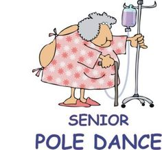 A senior pole dance... I thought this was funny.