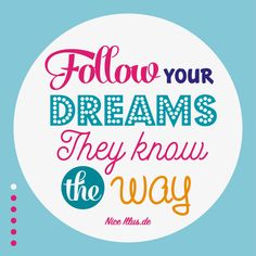 """""""Share nice motivation & quotes"""" Wise Quote: """"Follow your dreams they know the way."""" #nice #illustrationen #infografik #vektorgrafik #design #artwork #inspiration #quotes #motivation #guteideen #nice #wisewords #manyideas #begin #sharemotivation #artist #retro #retroartwork #follow #followyourdreams #therightway #keepgoing Welcome to nice-illus.de :) 😌❤️ Wise Sayings, Wise Quotes, Wise Words, Follow You, Old Ads, Keep Going, Quotes Motivation, Inspiration Quotes, Illustration"""