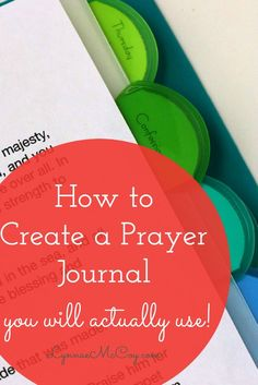 This is a great article on how to organize a prayer journal and stay on track in your scheduled prayer times.