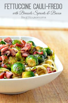 """Fettuccine Cauli-Fredo with Brussels Sprouts & Bacon 