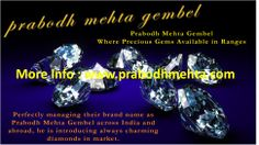 Prabodh Mehta Gembel Where Precious Gems Available in Ranges