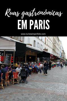 Guia para visitar as mais famosas ruas gastronômicas de Paris. Tudo o que você precisa saber para escolher o astral culinário que mais combina com você