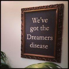 We've got the dreamers disease. Ovvero mi avanzava una cornice vuota da riempire per il futuro.