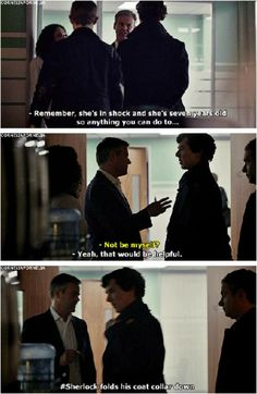 *Sherlock folds his coat collar down*
