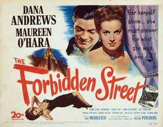 The Forbidden Street (1949) Britannia Mews (original title) Stars: Dana Andrews, Maureen O'Hara, Sybil Thorndike, Fay Compton, A.E. Matthews ~ Director: Jean Negulesco