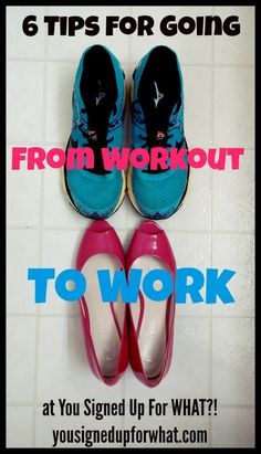 6 tips for going from workout to work! Fitness tips for the working woman. Running, barre, Pilates, yoga, gym, walking, exercise, workout.