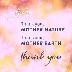 Happy Earth Day, give thanks for all that nature has given us! #HappyEarthDay #EarthDay #EarthGratitude #EarthDay2015 #letyourcolorout