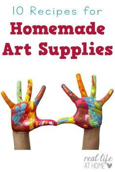 Want to make homemade art supplies at home? Here are recipes for ten homemade art supplies you can make today!   Real Life at Home #ArtSupplies #HomemadeArtSupplies #KidRecipes