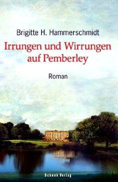 Irrungen und Wirrungen auf Pemberley von Brigitte H. Hammerschmidt, http://www.amazon.de/dp/B0082BYP00/ref=cm_sw_r_pi_dp_rm5Pqb0A4C6FY