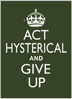 act hysterical