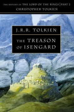 The History Of Middle-Earth (Volume 7) - The Treason Of Isengard - J.R.R. Tolkien