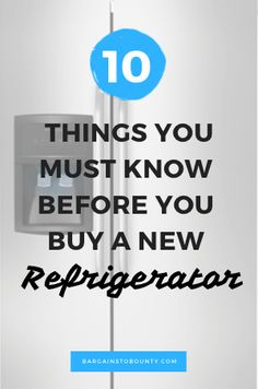 4b55e830af3 10 Things You Must Know Before You Buy a New Refrigerator - shopping advice  from experts