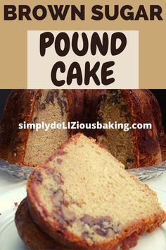 Cold Oven Brown Sugar Pound Cake-Amazing Delicious Pound Cake thats a Simple, Easy Homemade Recipe Easy Pound Cake, Pound Cake Recipes, Fudge Recipes, Tea Recipes, Drink Recipes, Delicious Recipes, Brown Sugar Pound Cake, Sour Cream Pound Cake, Bunt Cakes