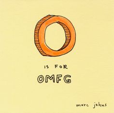 O is for OMFG by Marc Johns, via Flickr