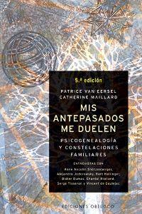 Mis antepasados me duelen Patrice Van Eersel y Catherine Maillard Ediciones Obelisco