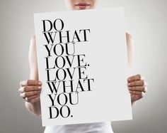 Do what you love poster. Inspirational art prints!