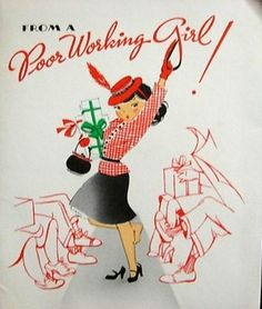 "This is hilarious ... A Christmas Card from the ""Poor Working Girl.""  I guess in the 50's any girl working was thought of as a 'poor working girl.'"
