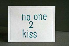 no one 2 kiss