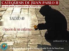 Misioneros de la Palabra Divina: CATEQUESIS DE JUAN PABLO II - SALMO 40