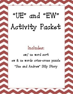 Phonics Packet: 'ew' and 'ue' words Includes: Word Sort Criss- Cross ...