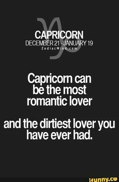 ahem most dirtiest lover XD Capricorn Love Compatibility, Capricorn Aquarius Cusp, All About Capricorn, Capricorn Quotes, Zodiac Signs Capricorn, Zodiac Mind, Zodiac Sign Facts, Zodiac Quotes, Capricorn Women