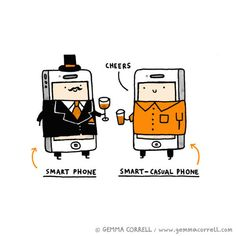 Smart Phone & Smart-Casual Phone by Gemma Correll.