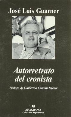Autorretrato del cronista / José Luis Guarner ; selección de textos de Lluís Bonet Mojica... [et al.]