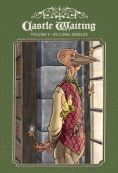 Linda Medley – Castle Waiting Brilliant, lovely story. Should be required comic reading especially for girls.