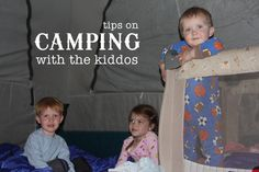 Good tips on taking little ones camping for the first time.