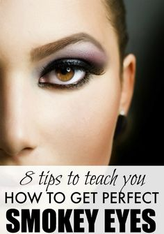 Love the look of sexy, smokey eyes, but don't feel confident enough to try it out yourself? No worries! This list of 8 helpful tips will teach you how to get perfect smokey eyes without hiring a professional make-up artist. Seriously.