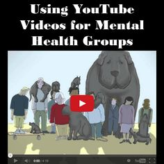 YouTube videos can be used as an engagement and educational tool for mental health educational groups. Use these tips to get the best results.