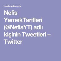 Nefis YemekTarifleri (@NefisYT) adlı kişinin Tweetleri – Twitter