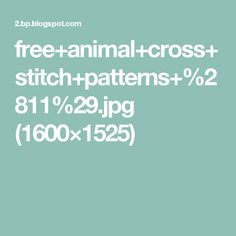 free+animal+cross+stitch+patterns+%2811%29.jpg (1600×1525)
