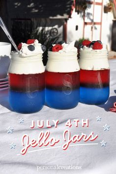 Serve this dessert at your 4th of July party and get more 'oohs' and 'ahs' than the fireworks show! HOW TO MAKE: Prepare red and blue jello (keep in liquid form for now). Fill jar 1/3 full with blue liquid & let set at least 1 hr. Add red liquid to the 2/3 level & let set. Top with whipped cream and garnish with your favorite red & blue fruit or candy.
