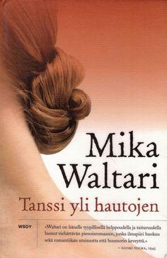 Waltari Mika: Tanssi yli hautojen (1969)